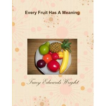 EVERY FRUIT HAS A MEANING