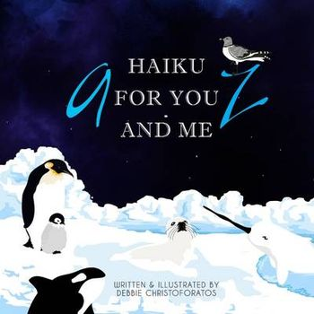 TO Z HAIKU FOR YOU AND ME