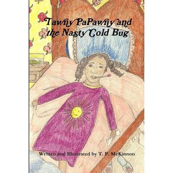 TAWNY PAPAWNY AND THE NASTY COLD BUG