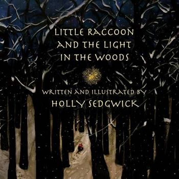 LITTLE RACCOON AND THE LIGHT IN THE WOOD