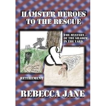 HAMSTER HEROES TO THE RESCUE: THE MYSTER