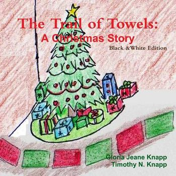 TRAIL OF TOWELS: A CHRISTMAS STORY BLACK