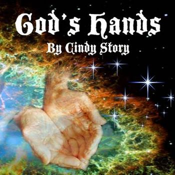 GODS HANDS BY CINDY STORY