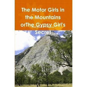 MOTOR GIRLS IN THE MOUNTAINS ORTHE GYPSY