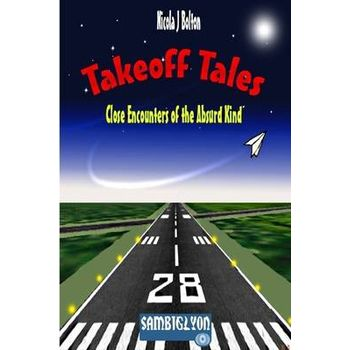 TAKEOFF TALES: CLOSE ENCOUNTERS OF THE A