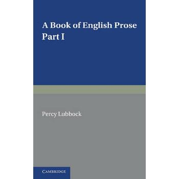 A Book of English Prose, Part 1 Part 1