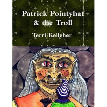 PATRICK POINTYHAT & THE TROLL