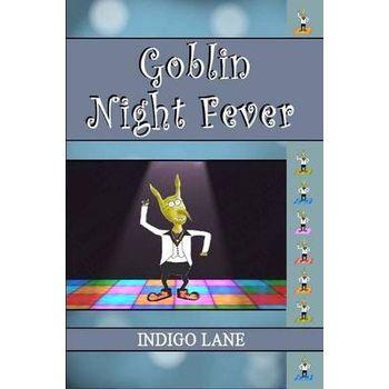 GOBLIN NIGHT FEVER