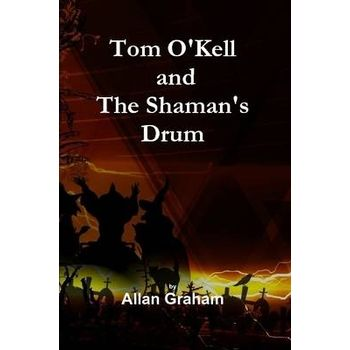 TOM OKELL AND THE SHAMANS DRUM