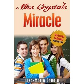 MISS CRYSTALS MIRACLE
