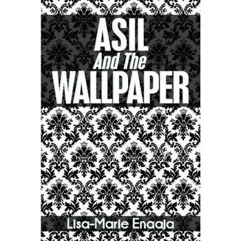 ASIL AND THE WALLPAPER
