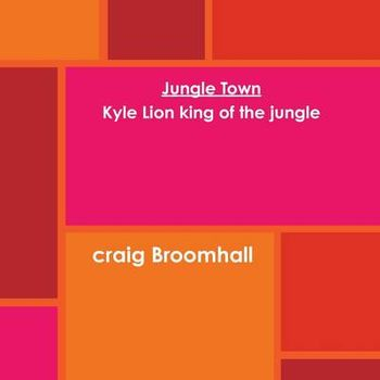 JUNGLE TOWN,KYLE LION KING OF THE JUNGLE