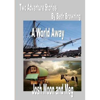 TWO ADVENTURE STORIES- A WORLD AWAY, JOS