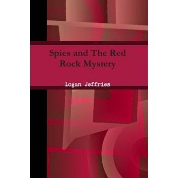 SPIES AND THE RED ROCK MYSTERY