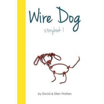 WIRE DOG – STORYBOOK 1 (BLACK AND WHITE)