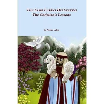 LAMB LEARNS HIS LESSONS – THE CHRISTIAN