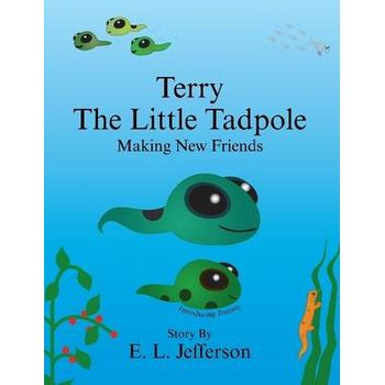 TERRY-THE LITTLE TADPOLE-MAKING NEW FRIE