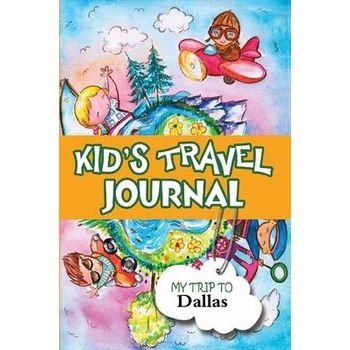 KIDS TRAVEL JOURNAL: MY TRIP TO DALLAS