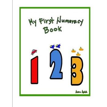 MY FIRST NUMERACY BOOK