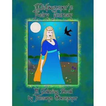 MIDSUMMERS FAIRY JOURNEY: A COLORING BO