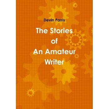 STORIES OF AN AMATEUR WRITER