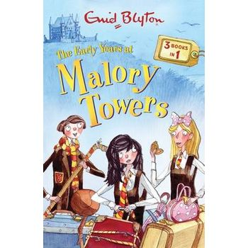EARLY YEARS AT MALORY TOWERS