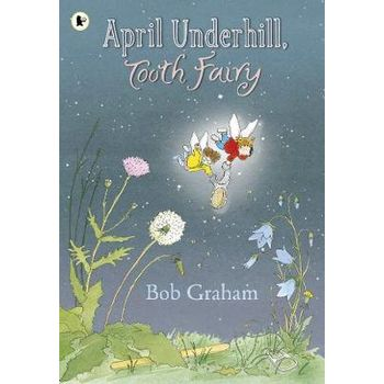 APRIL UNDERHILL, TOOTH FAIRY