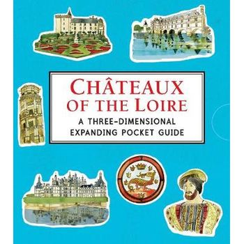 CHATEAUX OF THE LOIRE: A THREE-DIMENSION