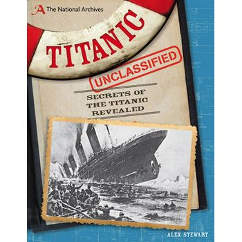 The National Archives: Titanic Unclassified
