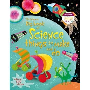 BIG BOOK OF SCIENCE THINGS TO MAKE AND D