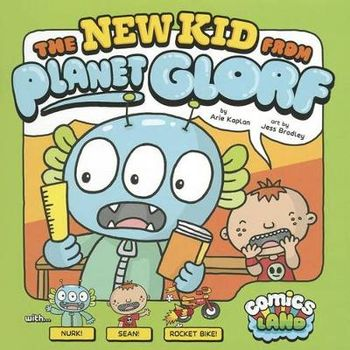 NEW KID FROM PLANET GLORF