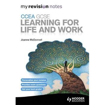 MY REVISION NOTES: CCEA GCSE LEARNING FO