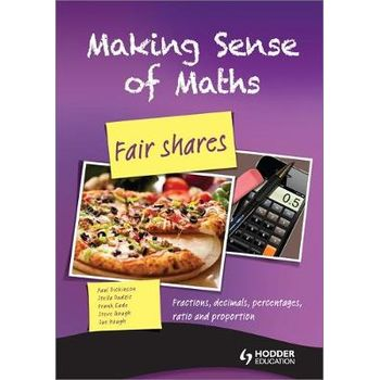 MAKING SENSE OF MATHS: FAIR SHARES
