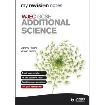 MY REVISION NOTES: WJEC GCSE ADDITIONAL