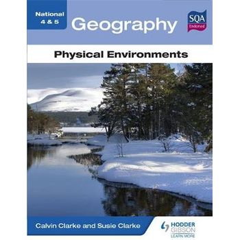 NATIONAL 4 & 5 GEOGRAPHY: PHYSICAL ENVIR