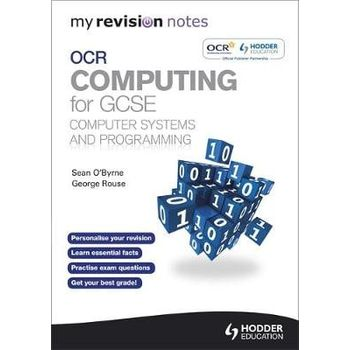 MY REVISION NOTES OCR COMPUTING FOR GCSE