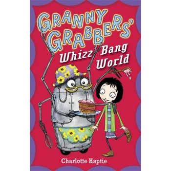 GRANNY GRABBERS WHIZZ BANG WORLD