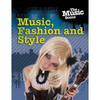 MUSIC, FASHION AND STYLE