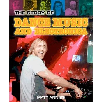 STORY OF DANCE MUSIC AND ELECTRONICA