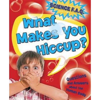 WHAT MAKES YOU HICCUP? QUESTIONS AND ANS