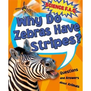 WHY DO ZEBRAS HAVE STRIPES? QUESTIONS AN