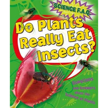 DO PLANTS REALLY EAT INSECTS? QUESTIONS