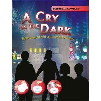 CRY IN THE DARK – EXPLORE SOUND AND USE