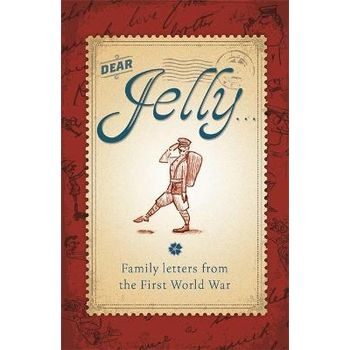 DEAR JELLY: FAMILY LETTERS FROM THE FIRS