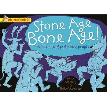 WONDERWISE: STONE AGE BONE AGE!: A BOOK