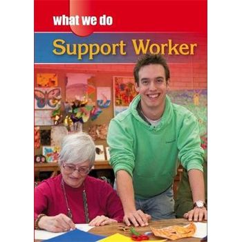WHAT WE DO: SUPPORT WORKER