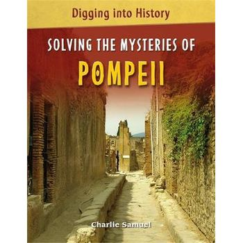 SOLVING THE MYSTERIES OF POMPEII