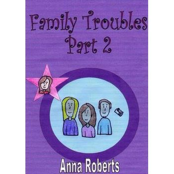 FAMILY TROUBLES – PART 2