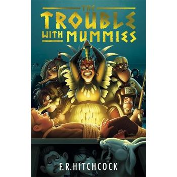 TROUBLE WITH MUMMIES