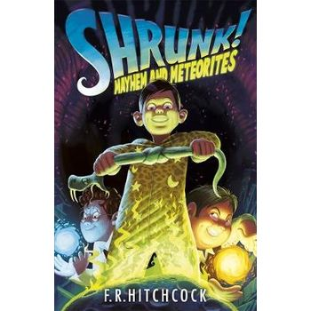 SHRUNK!: MAYHEM AND METEORITES